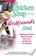 Chicken Soup for the Girlfriend s Soul