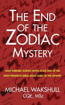 The End of the Zodiac Mystery