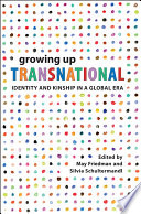 Growing Up Transnational, Identity and Kinship in a Global Era