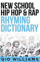 New School Hip Hop & Rap Rhyming Dictionary : and song writing game finally revealed.. the...