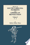 Roster of South Carolina Patriots in the American Revolution  Volume I  A J