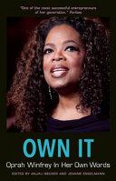Own It: Oprah Winfrey in Her Own Words