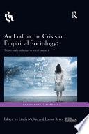 An End to the Crisis of Empirical Sociology