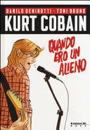 Kurt Cobain  Quando ero un alieno