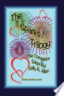 The Sparks Trilogy : man and a woman. seeing sparks:...