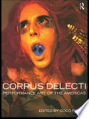Corpus Delecti Performance Art of the Americas
