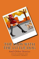 The Lady with the Little Dog and Other Stories