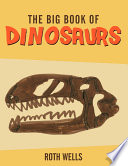 The Big Book Of Dinosaurs : animals from a to z. it includes what...