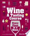 Wine  A Tasting Course Book PDF