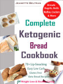 Complete Ketogenic Bread Cookbook