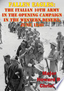 Fallen Eagles  The Italian 10th Army In The Opening Campaign In The Western Desert  June 1940 Book PDF