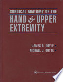 Surgical Anatomy of the Hand and Upper Extremity