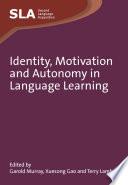 Identity  Motivation and Autonomy in Language Learning