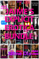 Jaime's Explicit Erotica Bundle