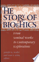 The Story of Bioethics