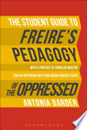 The student guide to Freire's Pedagogy of the oppressed