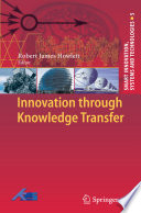 Innovation through Knowledge Transfer A Topical Subject Of Increasing Importance The