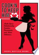 Cook N To Keep Him