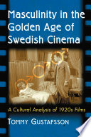 Masculinity in the Golden Age of Swedish Cinema