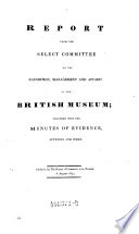 Report from the Select Committee on the Condition, Management and Affairs of the British Museum