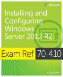 Exam Ref 70 410  Installing and Configuring Windows Server 2012 R2