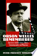 Orson Welles Remembered Became And In Many Ways Still Is One