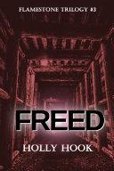 Freed (#3 Flamestone Trilogy) Book