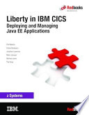 Liberty In Ibm Cics Deploying And Managing Java Ee Applications