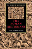 The Cambridge companion to the Roman historians /