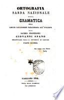 Ortografia sarda nazionale  ossia Gramatica della lingua logudorese paragonata all italiana