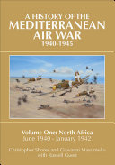 A History Of The Mediterranean Air War 1940–1945 : ii aerial combat, pilots, and tactics that...