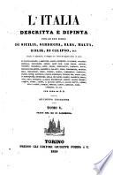 L'Italia descritta e dipinta con le sue isole di Sicilia, Sardegna, Elba, Malta, Eolie, di Calipso, ecc. secondo le ispirazioni, le indagini ed i lavori de' seguenti autori ed artisti per cura di D. B