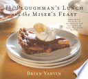 The Ploughman s Lunch and the Miser s Feast