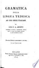 Gramatica della lingua tedesca ad uso degl'Italiani ... Seconda Editione