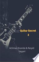 GUITAR SECRET - VOL-3 : harus dipelajari oleh seorang gitaris? seorang gitaris perlu...