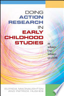 Doing Action Research In Early Childhood Studies  A Step By Step Guide