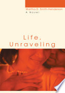 Life  Unraveling Book PDF