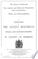 An Inventory of the Ancient Monuments in Wales and Monmouthshire  IV   County of Denbigh