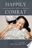 Happily Ever After Combat For Most Military Couples The Long Awaited Reunion Can