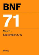 BNF 71 (British National Formulary March-September 2016) : prescribing, dispensing, and administering medicines. this essential reference...