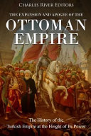 The Expansion And Apogee Of The Ottoman Empire