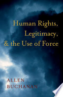 Human Rights  Legitimacy  and the Use of Force