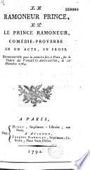 Le Ramoneur prince et le Prince ramoneur. Comédie proverbe en un acte, en prose [par Pompigny], représentée pour la première fois à Paris, sur le théâtre des Variétés amusantes, le 22 décembre 1784