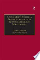 Using Multi Criteria Decision Analysis in Natural Resource Management