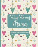 Stay Strong Mama