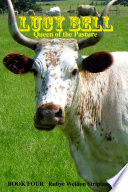 Lucy Bell  Queen of the Pasture Book Four
