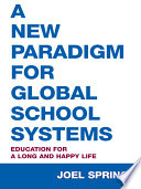 A New Paradigm For Global School Systems book
