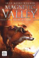 Magnetic Valley   Die Flucht der F  nf