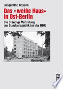 """Das """"weisse Haus"""" in Ost-Berlin"""