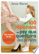 100 r  ponses de psy aux questions des parents